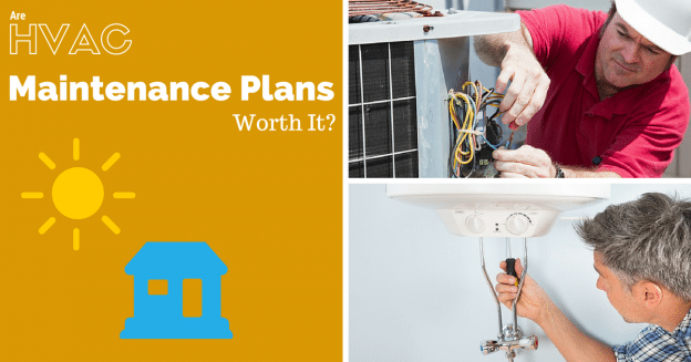 Are HVAC Maintenance Plans Worth It?